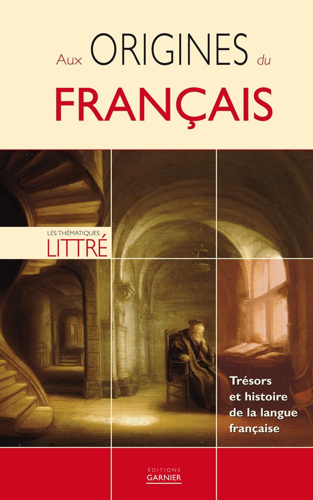 Aux origines du français - 9782351840443 - rue des écoles - couverture