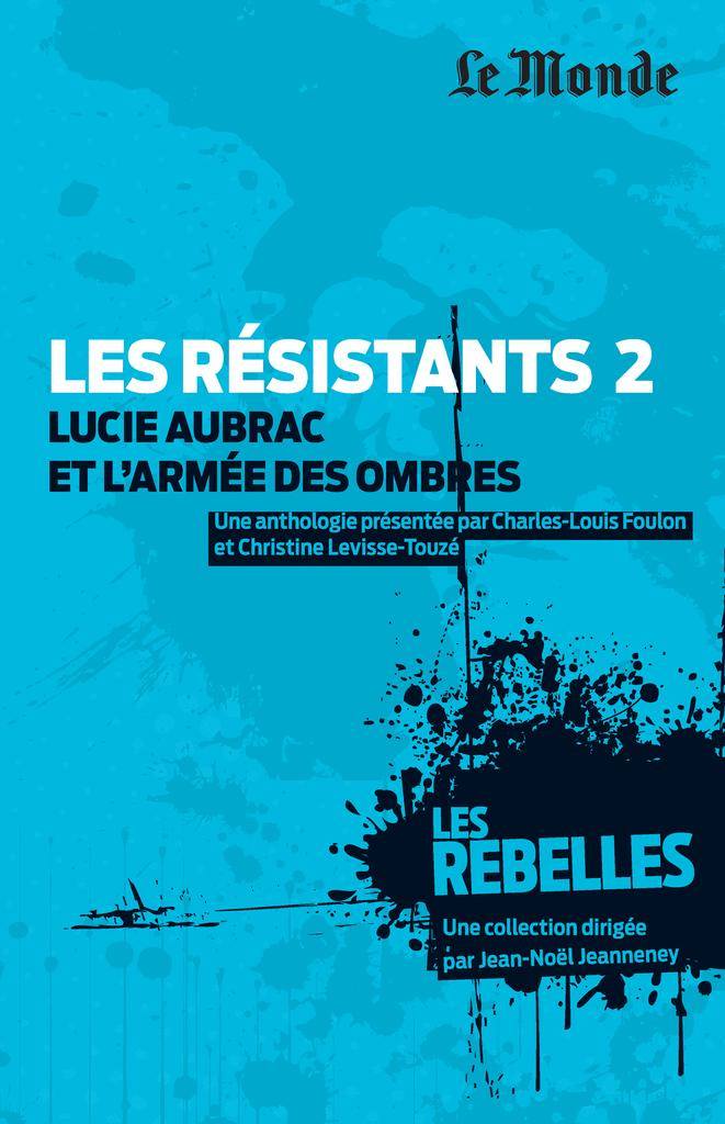 Les résistants : Lucie Aubrac et l'armée des ombres - 9782351841143 - Éditions rue des écoles - couverture