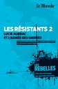 Les Rebelles - Volume 2 - Les résistants : Lucie Aubrac et l'armée des ombres - 9782351841143 - rue des écoles - couverture