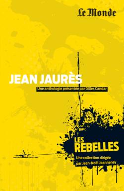 Les Rebelles - Volume 5 - Jean Jaurès - 9782351841174 - rue des écoles - couverture