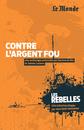 Contre l'Argent fou - 9782351841181 - Éditions rue des écoles - couverture