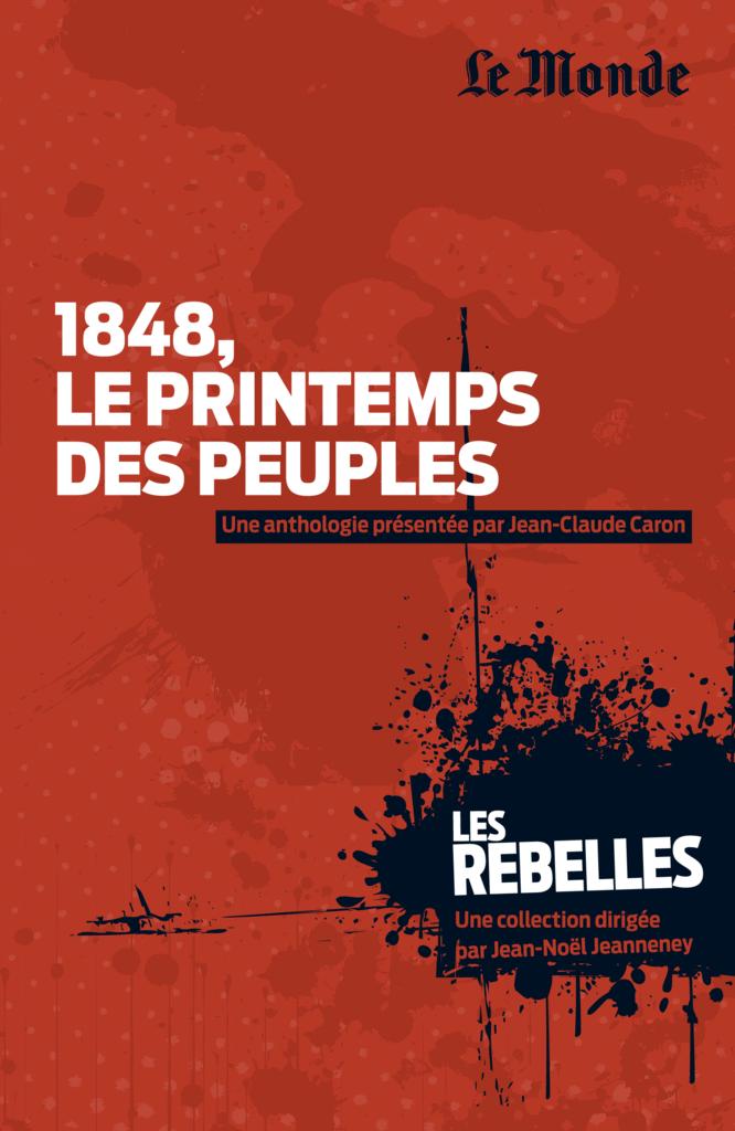 Les Rebelles - Volume 10 - 1848, le printemps des peuples - 9782351841228 - Éditions rue des écoles - couverture