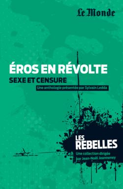 Les Rebelles - Volume 13 - Eros en révolte - 9782351841266 - rue des écoles - couverture