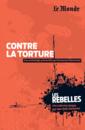 Contre la torture - 9782351841327 - Éditions rue des écoles - couverture