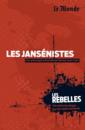 Les Rebelles - Volume 20 - Les jansénistes - 9782351841334 - rue des écoles - couverture