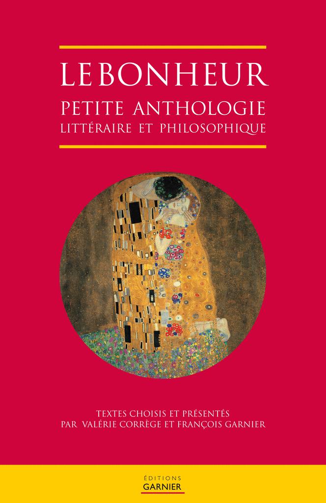 Le bonheur, petite anthologie littéraire et philosophique - 9782351841358 - rue des écoles - couverture