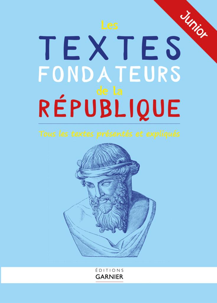 Les textes fondateurs de la République - Junior - 9782351841549 - rue des écoles - couverture