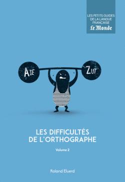 Les difficultés de l'orthographe, volume 2 - 9782351841600 - Éditions rue des écoles - couverture