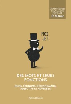 Des mots et leurs fonctions - 9782351841648 - Éditions rue des écoles - couverture