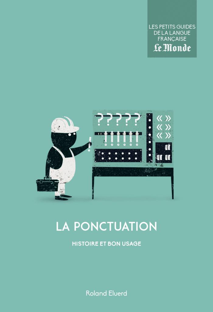 La ponctuation. Histoire et bon usage - 9782351841655 - Éditions rue des écoles - couverture