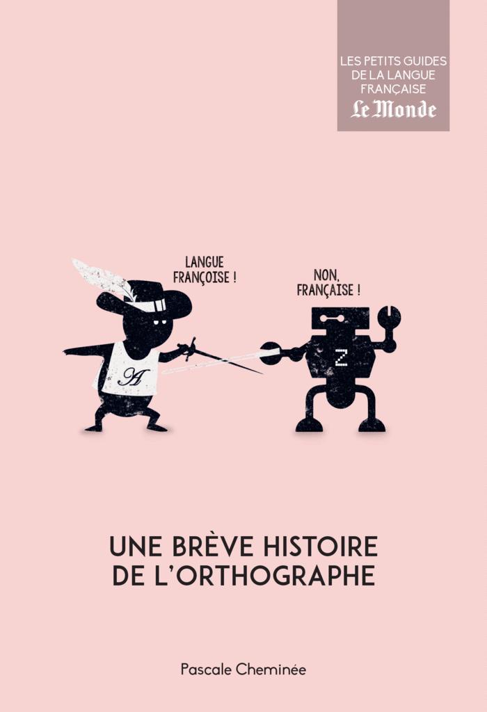 Une brève histoire de l'orthographe - 9782351841662 - Éditions rue des écoles - couverture
