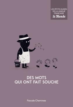 Des mots qui ont fait souche - 9782351841679 - Éditions rue des écoles - couverture