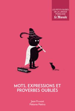 Mots, expressions et proverbes oubliés - 9782351841686 - Éditions rue des écoles - couverture