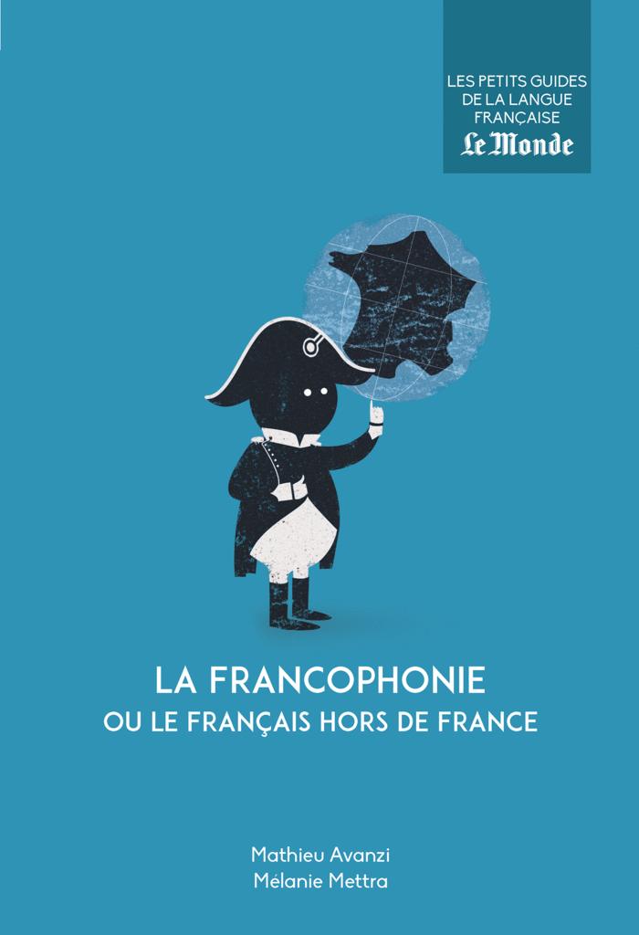 La francophonie ou le français hors de France - 9782351841709 - Éditions rue des écoles - couverture