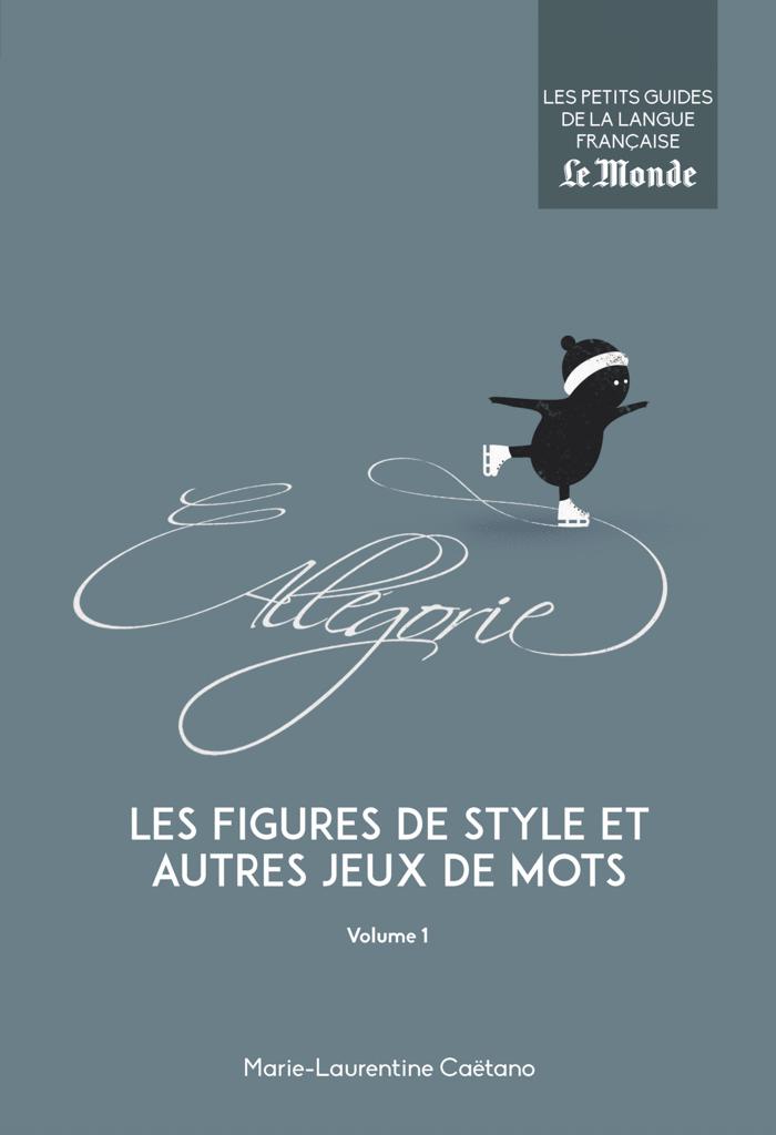 Les figures de style et autres jeux de mots, volume 1 - 9782351841716 - Éditions rue des écoles - couverture