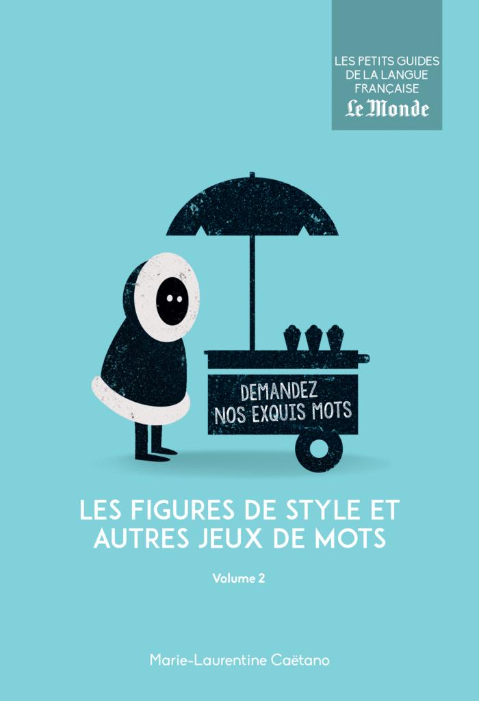 Les figures de style et autres jeux de mots, volume 2 - 9782351841723 - Éditions rue des écoles - couverture