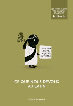 Ce que nous devons au latin - 9782351841747 - Éditions rue des écoles - couverture