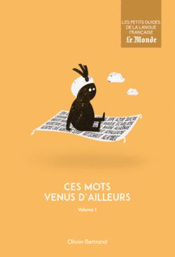 Ces mots venus d'ailleurs, volume 1 - 9782351841754 - Éditions rue des écoles - couverture