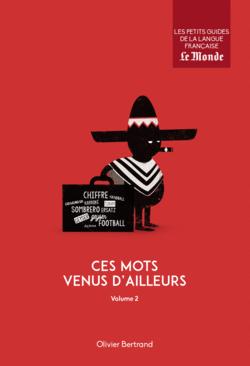 Ces mots venus d'ailleurs, volume 2 - 9782351841761 - Éditions rue des écoles - couverture