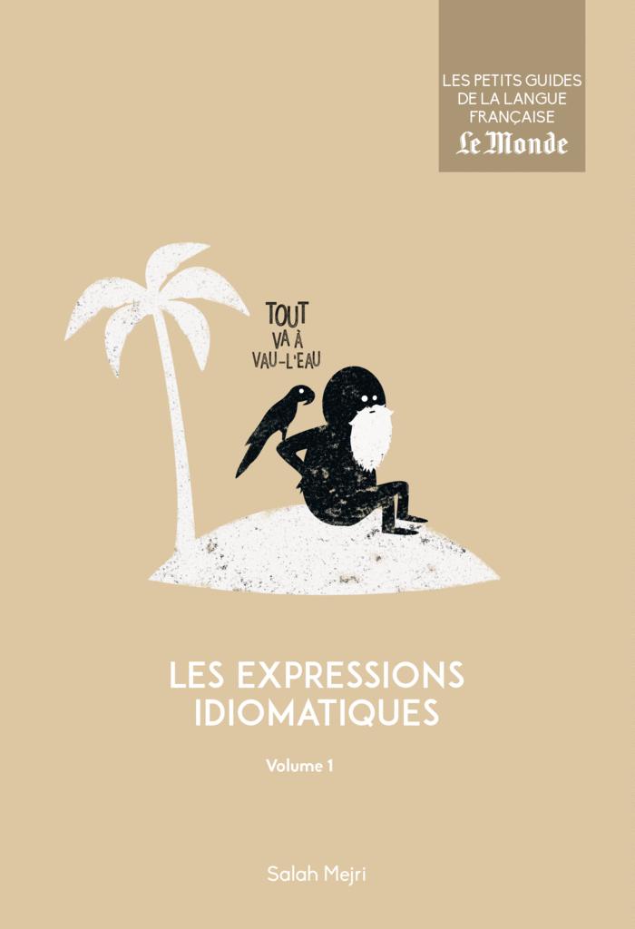 Les expressions idiomatiques, volume 1 - 9782351841792 - Éditions rue des écoles - couverture