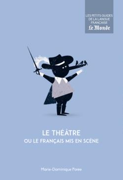 Le théâtre ou le français mis en scène - 9782351841822 - Éditions rue des écoles - couverture
