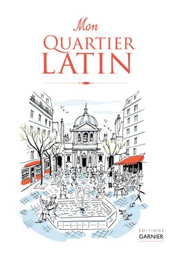 Mon Quartier latin - 9782351842010 - Éditions rue des écoles - couverture