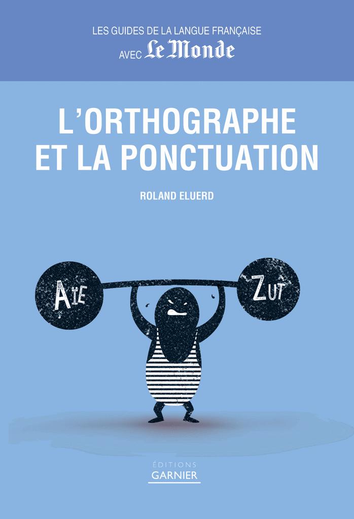 L'Orthographe et la ponctuation - 9782351842577 - Éditions rue des écoles - couverture