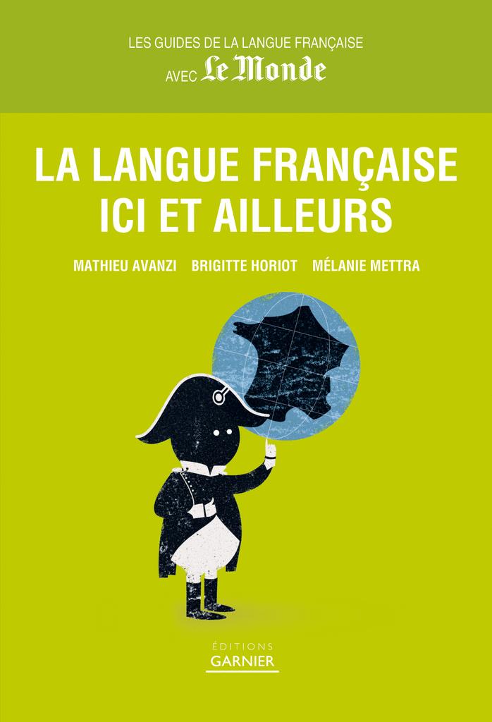 La Langue française ici et ailleurs - 9782351842607 - Éditions rue des écoles - couverture