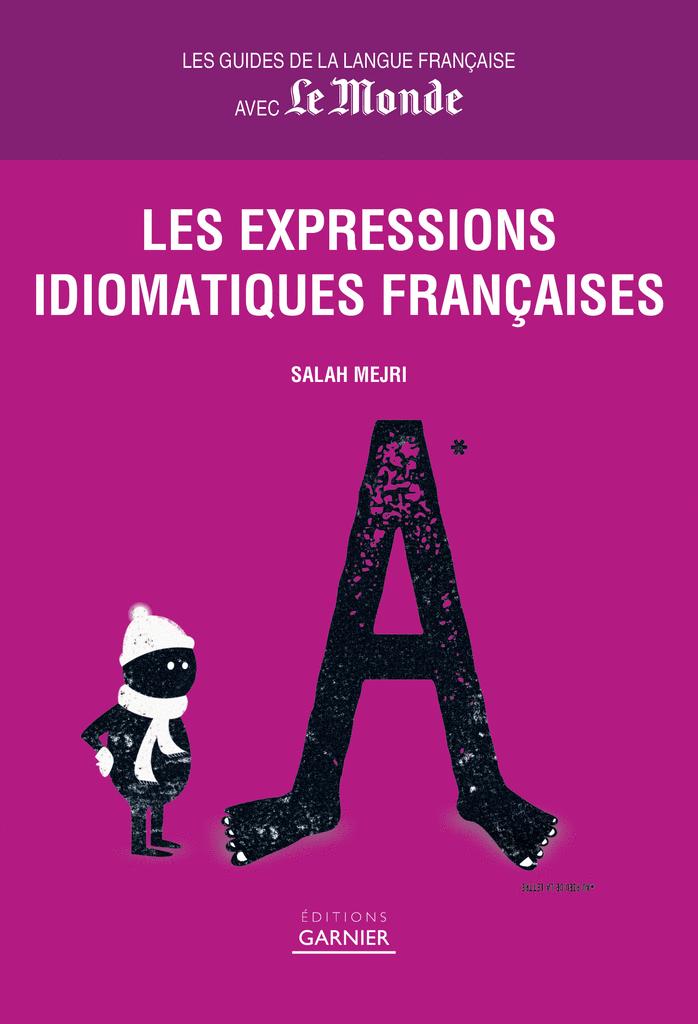 Les expressions idiomatiques françaises - 9782351842614 - Éditions rue des écoles - couverture