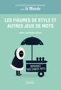 Les Figures de style et autres jeux de mots - 9782351842621 - Éditions rue des écoles - couverture