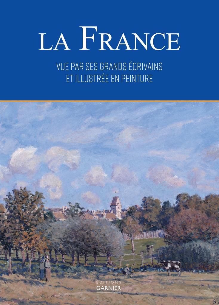 La France vue par ses grands écrivains et illustrée en peinture - 9782351842638 - Éditions rue des écoles - couverture