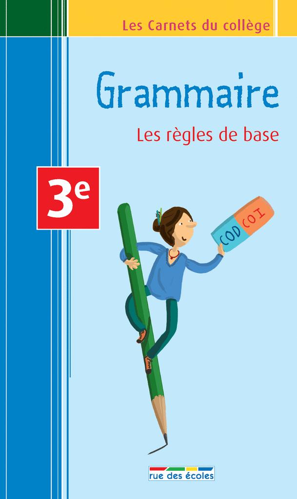 Les Carnets du collège : Grammaire 3e - 9782820800565 - rue des écoles - couverture