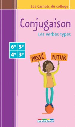 Les Carnets du collège : Conjugaison 6e - 3e - 9782820800572 - Éditions rue des écoles - couverture