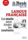 Le Monde, Hors-série jeux : Langue française - Les mots sous toutes les coutures - 9782820800725 - Éditions rue des écoles - couverture