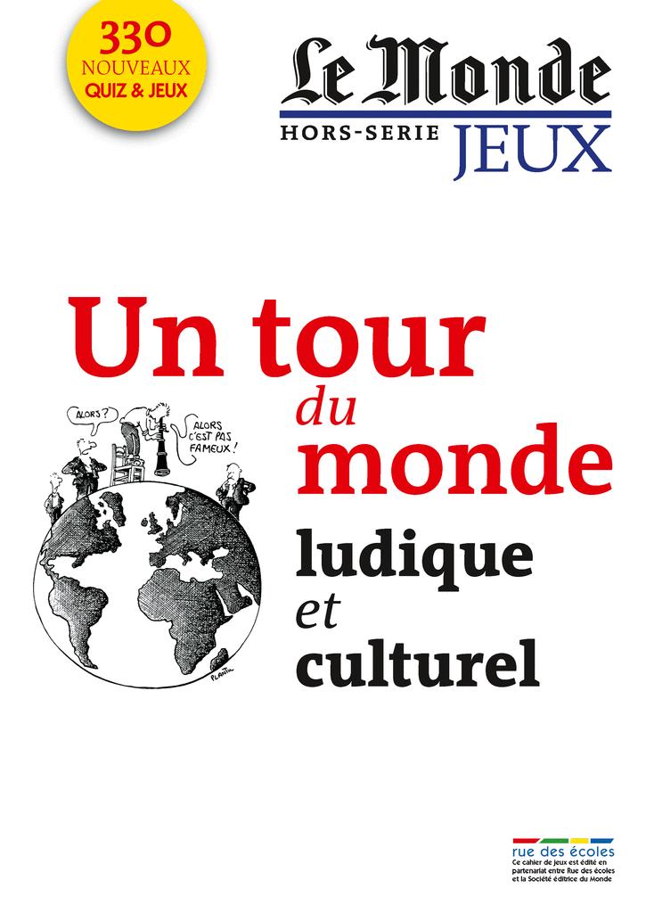 Le Monde, Hors-série jeux : Un tour du monde ludique et culturel - 9782820801357 - rue des écoles - couverture