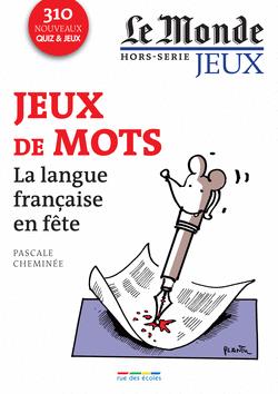 Le Monde, Hors-série jeux : Jeux de mots - La langue française en fête - 9782820801913 - rue des écoles - couverture