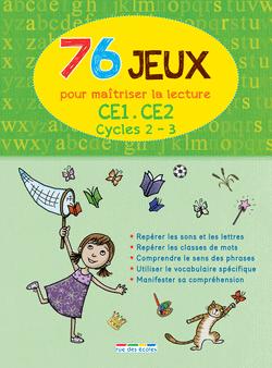 76 Jeux pour maîtriser la lecture - Cycles 2 et 3 - 9782820802200 - Éditions rue des écoles - couverture