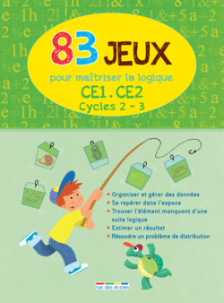 83 Jeux pour maîtriser la logique - Cycles 2 et 3 - 9782820802217 - rue des écoles - couverture
