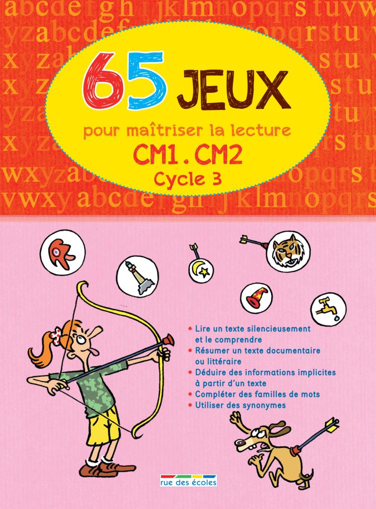 65 Jeux pour maîtriser la lecture - Cycle 3 - 9782820802224 - rue des écoles - couverture