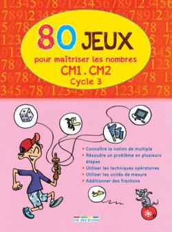 80 Jeux pour maîtriser les nombres - Cycle 3 - 9782820802231 - rue des écoles - couverture