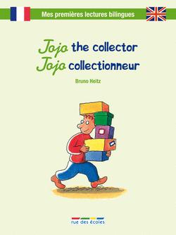 Jojo the collector - Jojo collectionneur - 9782820802309 - Éditions rue des écoles - couverture