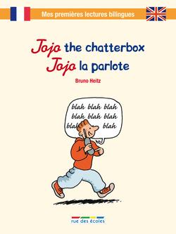 Jojo the chatterbox - Jojo la parlote - 9782820802323 - rue des écoles - couverture