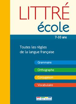 Littré école : toutes les règles de la langue française - 9782820802798 - rue des écoles - couverture