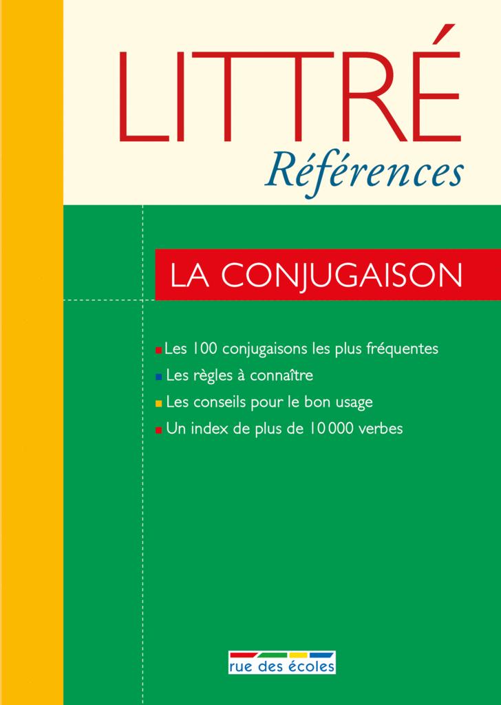 Littré Références : Conjugaison - 9782820803399 - Éditions rue des écoles - couverture