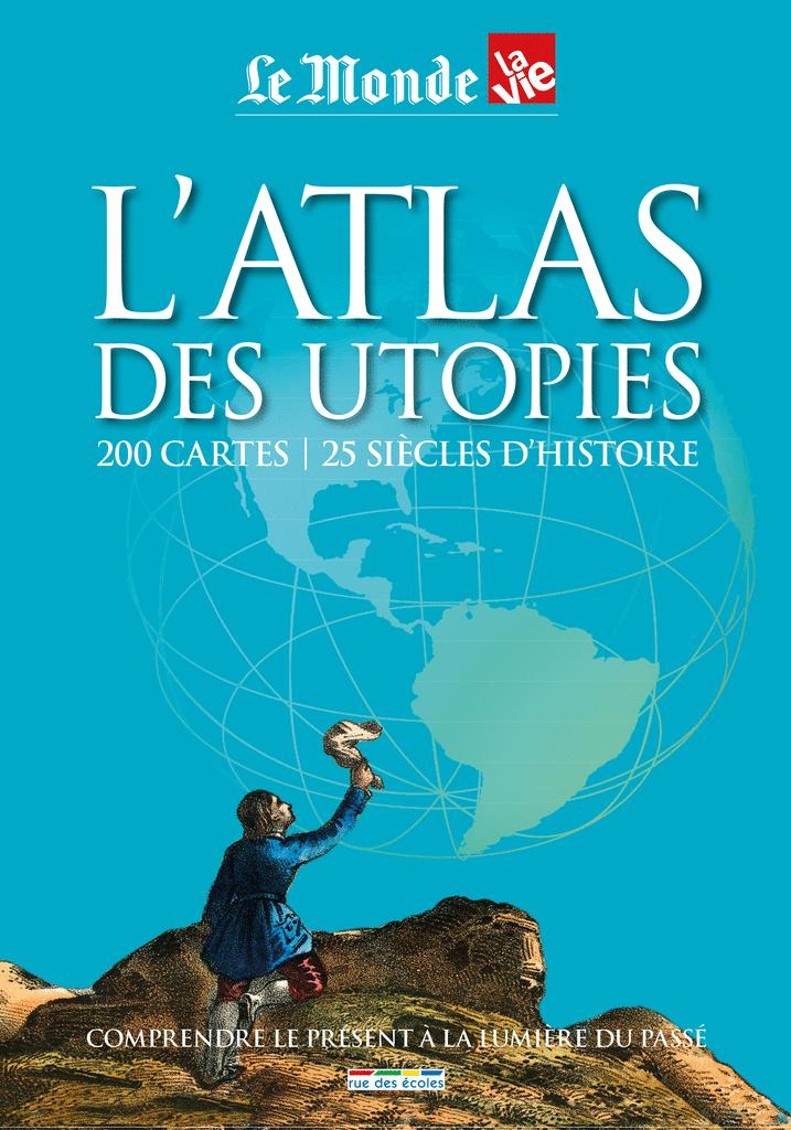 L'atlas des utopies - 9782820803429 - rue des écoles - couverture