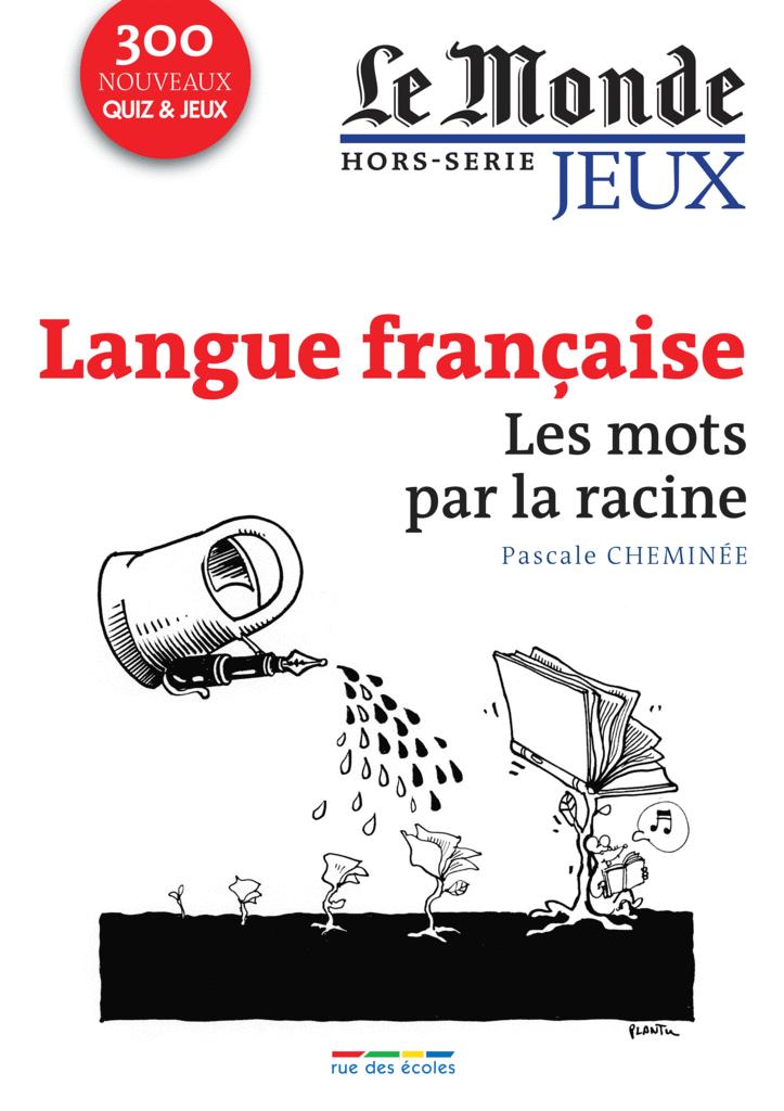 Le Monde, Hors-série jeux : Langue française - Les mots par la racine - 9782820803900 - rue des écoles - couverture