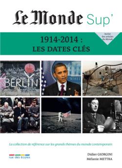 Le Monde Sup' - 1914-2014 : Les dates clés - 9782820804044 - Éditions rue des écoles - couverture