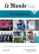 Le Monde Sup' - Le Chômage - 9782820804068 - rue des écoles - couverture