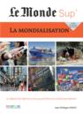 Le Monde Sup' - La Mondialisation - 9782820804075 - Éditions rue des écoles - couverture