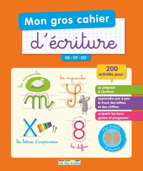 Mon gros cahier d'écriture GS, CP, CE1 - Maternelle - Catalogue - Éditions rue des écoles